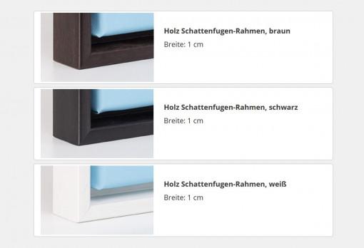 Unsere gerahmten Leinwandbilder sind mit Schattenfuge in drei Farben lieferbar.